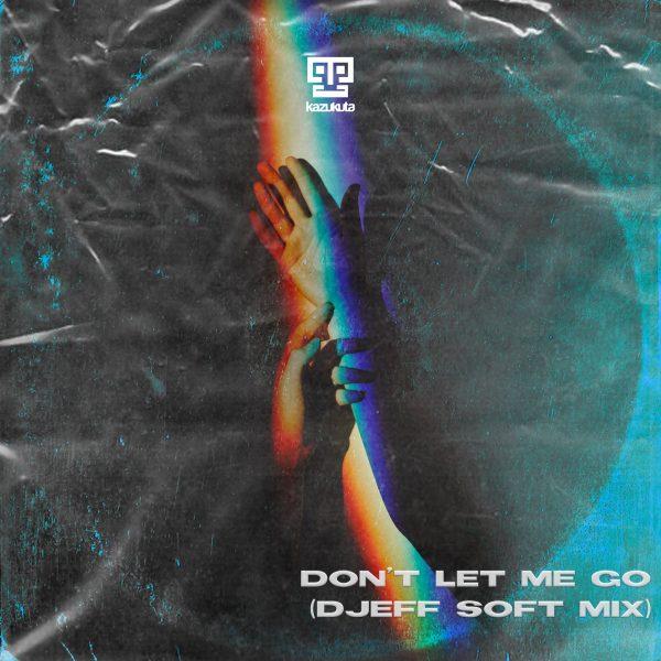 dont-let-me-go-soft-mix